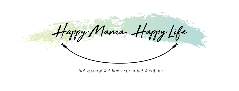 Happy Mama, Happy Life